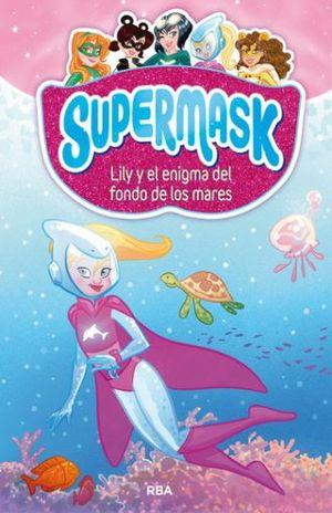 SUPERMASK 5. LILY Y EL ENIGMA DEL FONDO DE LOS MARES / PD.
