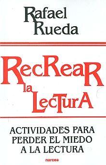 RECREAR LA LECTURA / 3 ED.