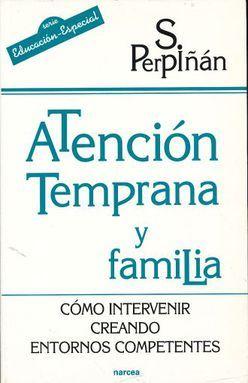 ATENCION TEMPRANA Y FAMILIA. COMO INTERVENIR CREANDO ENTORNOS COMPETENTES