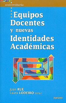 EQUIPOS DOCENTES Y NUEVAS IDENTIDADES ACADEMICAS