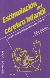 ESTIMULACION DEL CEREBRO INFANTIL DESDE EL NACIMIENTO HASTA LOS 3 AÑOS