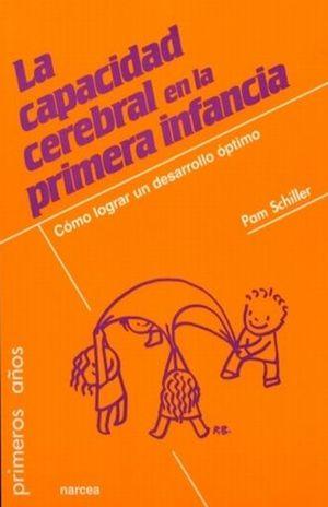 CAPACIDAD CEREBRAL EN LA PRIMERA INFANCIA, LA
