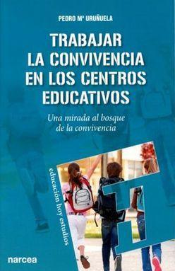 TRABAJAR LA CONVIVENCIA EN LOS CENTROS EDUCATIVOS. UNA MIRADA AL BOSQUE DE LA CONVIVENCIA