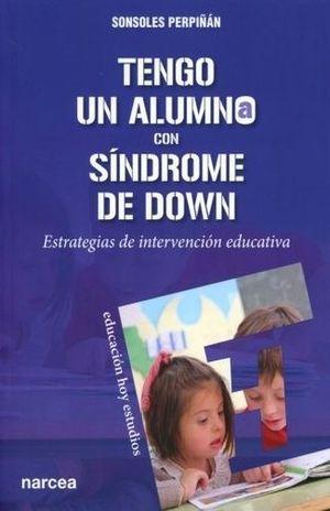 TENGO UN ALUMNO CON SINDROME DE DOWN. ESTRATEGIAS DE INTERVENCION EDUCATIVA