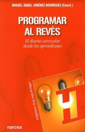 PROGRAMAR AL REVES. EL DISEÑO CURRICULAR DESDE LOS APRENDIZAJES