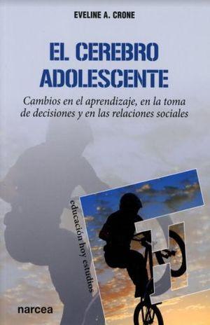 CEREBRO ADOLESCENTE, EL. CAMBIOS EN EL APRENDIZAJE EN LA TOMA DE DECISIONES Y EN LAS RELACIONES SOCIALES