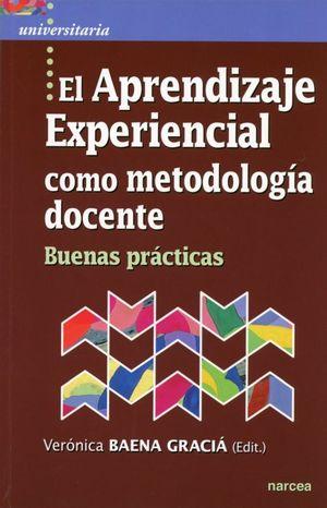 El Aprendizaje Experiencial como metodología del docente. Buenas prácticas