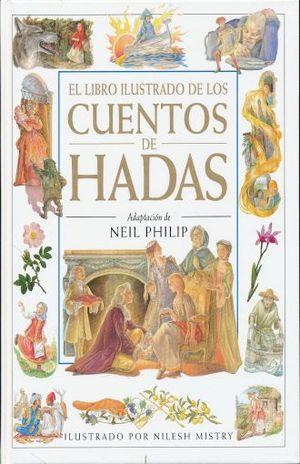 LIBRO ILUSTRADO DE LOS CUENTOS DE HADAS, EL / PD.