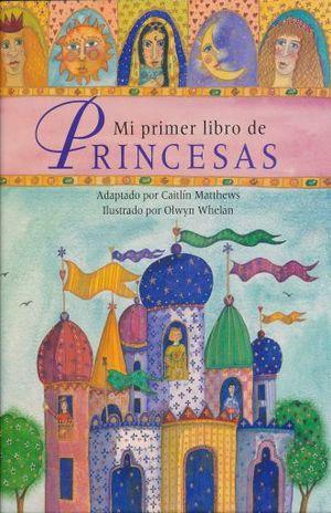 MI PRIMER LIBRO DE PRINCESAS / PD.