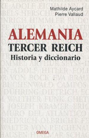 ALEMANIA TERCER REICH. HISTORIA Y DICCIONARIO