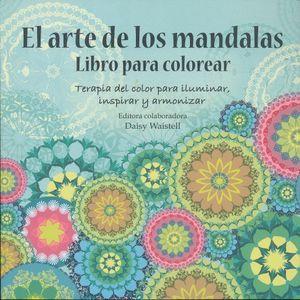 ARTE DE LOS MANDALAS, EL. LIBRO PARA COLOREAR
