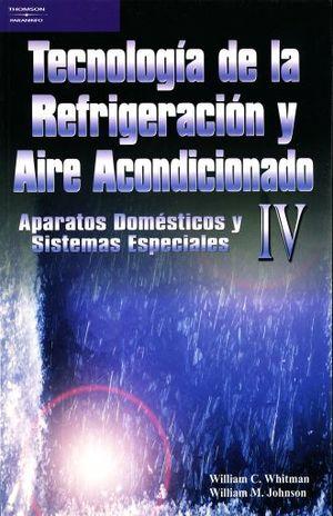 TECNOLOGIA DE LA REFRIGERACION Y AIRE ACONDICIONADO / VOL. 4