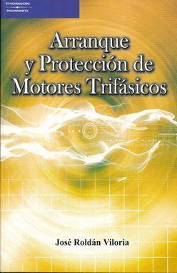 ARRANQUE Y PROTECCION DE MOTORES TRIFASICOS