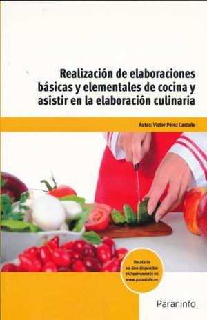 REALIZACION DE ELABORACIONES BASICAS Y ELEMENTALES DE COCINA Y ASISTIR EN LA ELABORACION CULINARIA