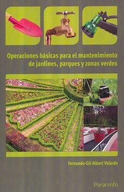 OPERACIONES BASICAS PARA EL MANTENIMIENTO DE JARDINES PARQUES Y ZONAS VERDES