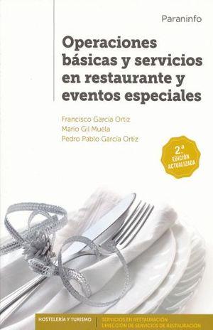OPERACIONES BASICAS Y SERVICIOS EN RESTAURANTE Y EVENTOS ESPECIALES / 2 ED.