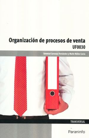 ORGANIZACION DE PROCESOS DE VENTA UF0030
