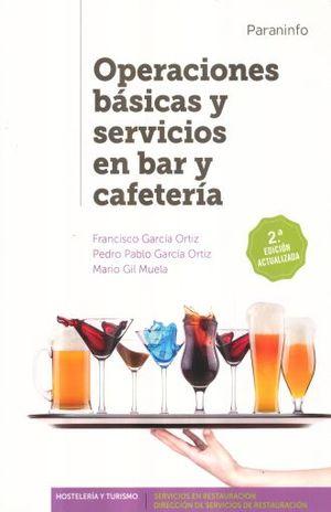 OPERACIONES BASICAS Y SERVICIOS EN BAR Y CAFETERIA / 2 ED.