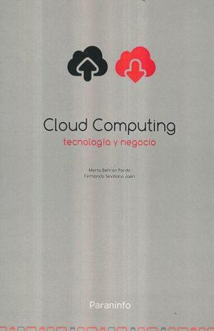 CLOUD COMPUTING. TECNOLOGIA Y NEGOCIO