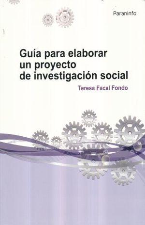 GUIA PARA ELABORAR UN PROYECTO DE INVESTIGACION SOCIAL
