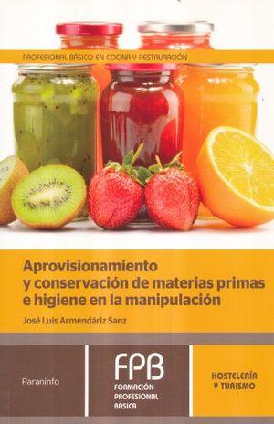APROVISIONAMIENTO Y CONSERVACION DE MATERIAS PRIMAS E HIGIENE EN LA MANIPULACION
