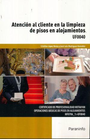 ATENCION AL CLIENTE EN LA LIMPIEZA DE PISOS EN ALOJAMIENTOS UF0040. CERTIFICADO DE PROFESIONALIDAD HOTA0108