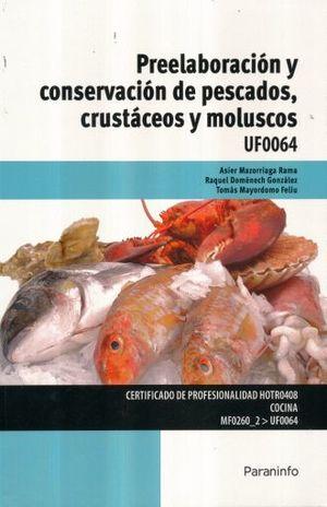 PREELABORACION Y CONSERVACION DE PESCADOS CRUSTACEOS Y MOLUSCOS UF0064. CERTIFICADO DE PROFESIONALIDAD HOTR0408