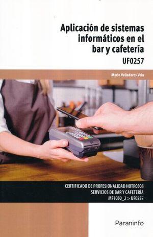 APLICACION DE SISTEMAS INFORMATICOS EN EL BAR Y LA CAFETERIA UF0257