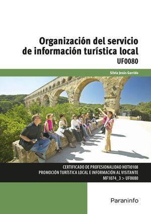 Organización del servicio de información turística local UF0080. Certificado de profesionalidad HOTI0108 Promoción turística local e información al visitante