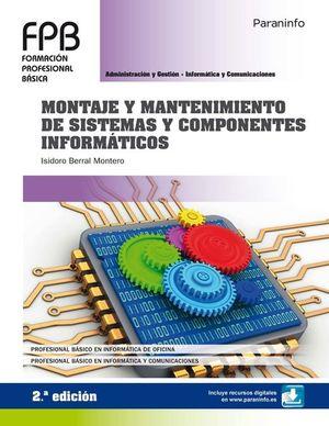 MONTAJE Y MANTENIMIENTO DE SISTEMAS Y COMPONENTES INFORMATICOS / 2 ED.