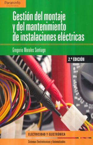 GESTION DEL MONTAJE Y DEL MANTENIMIENTO DE INSTALACIONES ELECTRICAS / 2 ED.