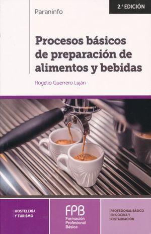 PROCESOS BASICOS DE PREPARACION DE ALIMENTOS Y BEBIDAS / 2 ED.