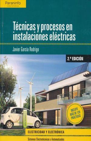 TECNICAS Y PROCESOS EN INSTALACIONES ELECTRICAS / 2 ED.