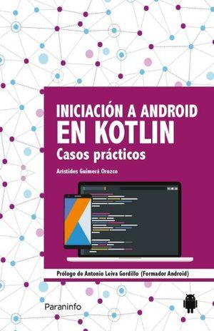 INICIACION A ANDROID EN KOTLIN. CASOS PRACTICOS