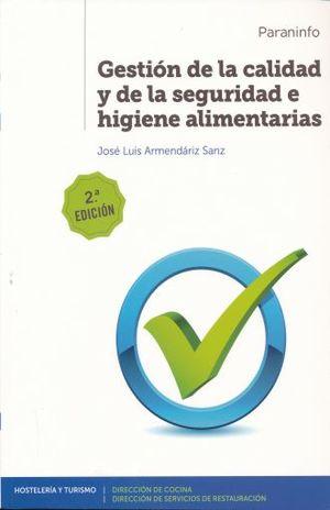 GESTION DE LA CALIDAD Y DE LA SEGURIDAD E HIGIENE ALIMENTARIAS / 2 ED.