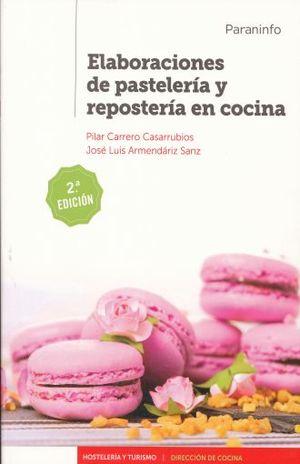 ELABORACIONES DE PASTELERIA Y REPOSTERIA EN COCINA / 2 ED.