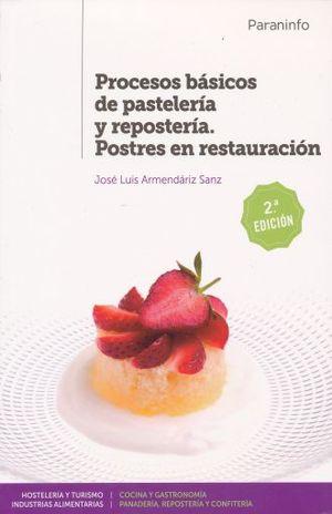 PROCESOS BASICOS DE PASTELERIA Y REPOSTERIA. POSTRES EN RESTAURACION / 2 ED.