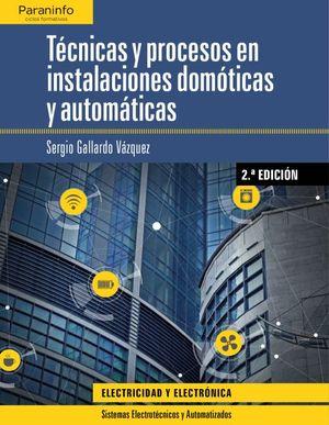 Técnicas y procesos en instalaciones domóticas y automáticas / 2 ed.