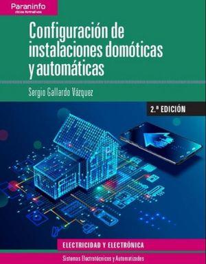 CONFIGURACION DE INSTALACIONES DOMOTICAS Y AUTOMATICAS / 2 ED.