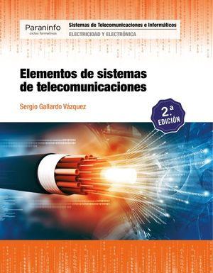 Elementos de sistemas de telecomunicaciones / 2 ed.