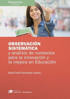 OBSERVACION SISTEMATICA Y ANALISIS DE CONTEXTOS PARA LA INNOVACION Y LA MEJORA EN EDUCACION