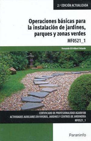 OPERACIONES BASICAS PARA LA INSTALACION DE JARDINES PARQUES Y ZONAS VERDES / 2 ED.