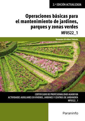 Operaciones básicas para el mantenimiento de jardines, parques y zonas verdes MF0522_1. Certificado de profesionalidad AGAO0108 Actividades auxiliares en viveros, jardines y centros de jardinería