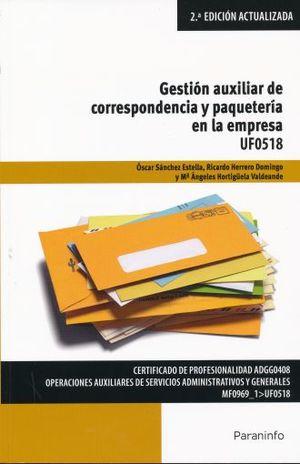 GESTION AUXILIAR DE LA CORRESPONDENCIA Y PAQUETERIA EN LA EMPRESA UF0518 / 2 ED.