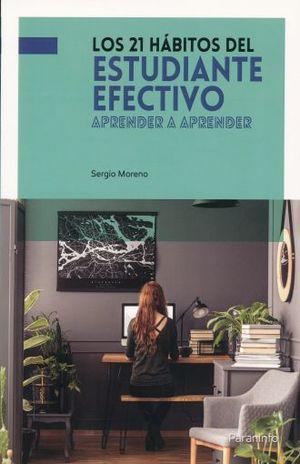 21 HABITOS DEL ESTUDIANTE EFECTIVO, LOS. APRENDER A APRENDER
