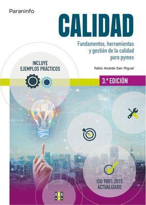 Calidad. Fundamentos, herramientas y gestión de la calidad para Pymes / 3 ed.