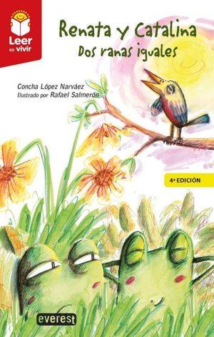 RENATA Y CATALINA. DOS RANAS IGUALES / 4 ED.