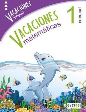 VACACIONES 1 PRIMARIA. LENGUA Y MATEMATICAS