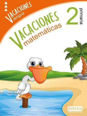 VACACIONES 2 PRIMARIA. LENGUA Y MATEMATICAS
