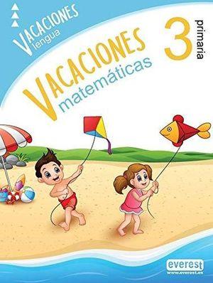 VACACIONES 3 PRIMARIA. LENGUA Y MATEMATICAS